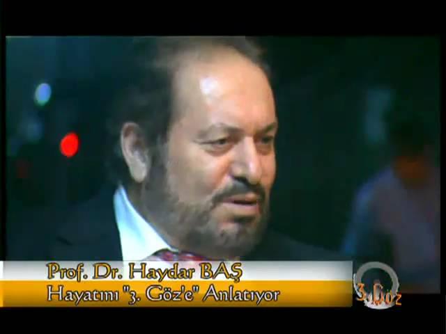 Prof. Dr. Haydar BAŞ'ın Hayatı - 1